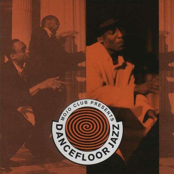 Mojo Club Dancefloor Jazz Vol. 1