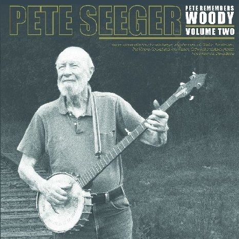 Pete remembers Woody Guthrie Volume Two