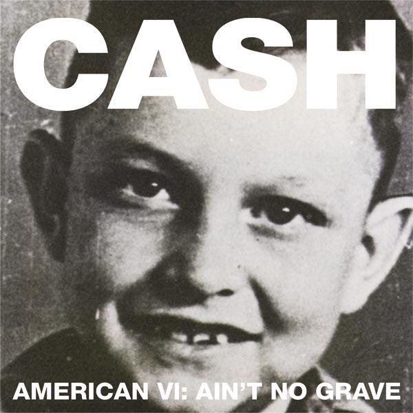 American VI - Ain't No Grave